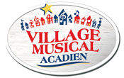 Village Musical Acadien – Association Touristique Évangéline